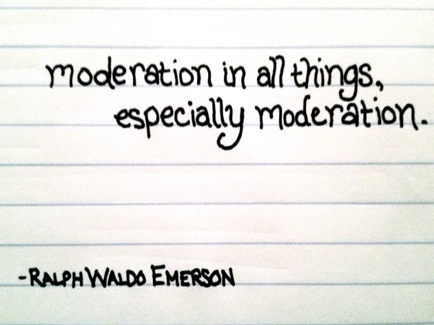 Wisdom Wednesday - Moderation
